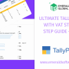 ULTIMATE TALLY PRIME WITH VAT STEP BY STEP GUIDE – 2021
